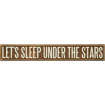 "Lake or Cabin Box Sign, -16"" X 2.50""- ""Let's Sleep Under the Stars"""