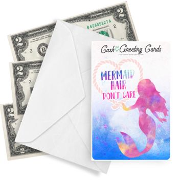 Mermaid Hair, Don'T Care | Cash Greeting Cards®