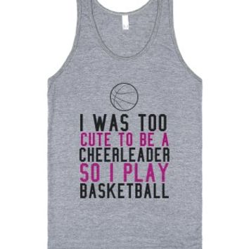 I Was Too Cute To Be A Cheerleader So I Play Basketball Tank-Tank