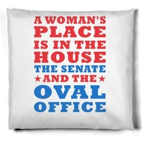 a woman's place is in the house senate and the oval office pillow | Pillow | SKREENED