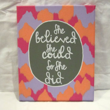 Quote Canvas: She believed she could, so she did