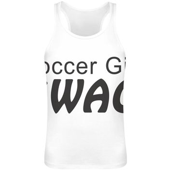 Soccer Girl Swag. Slogan  Sublimation Tank Top T-Shirt For Men - 100% Soft Polyester - All-Over Printing - Custom Printed Mens Clothing