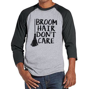 Men's Halloween Shirt - Broom Hair Don't Care - Adult Halloween Costume - Funny Witch Mens Grey Raglan Tee - Men's Happy Halloween Costume