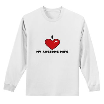 I Heart My Awesome Wife Adult Long Sleeve Shirt by TooLoud