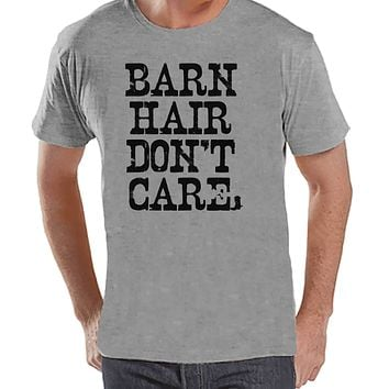Men's Funny Shirt - Barn Hair Don't Care - Grey Tshirt - Funny Mens Shirts - Country Shirt - Gift for Him - Funny Gift Idea for Dad