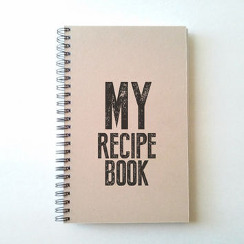 MY RECIPE BOOK, kraft journal, wire bound notebook, personal diary, jotter, sketchbook, notepad, typography, handmade, lined or blank pages