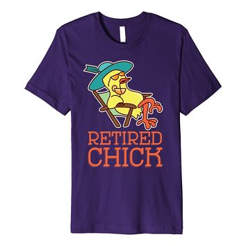 Retired Chick T-Shirt Retirement Party Gift For Women Tee