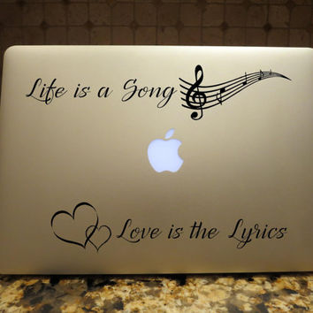 Life is a Song Love is the Lyrics Decal Custom Vinyl Computer Laptop Car auto vehicle window decal custom sticker Music Decal