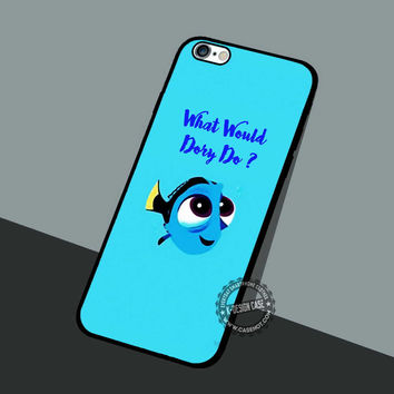 What Would Dory Do - iPhone 7 6 5 SE Cases & Covers