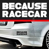 Because Racecar Bumper Sticker Vinyl Decal Sport Car JDM Drift Turbo Charger ill