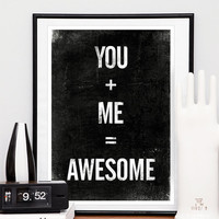 Quote print Typography art Black and White art You plus by handz