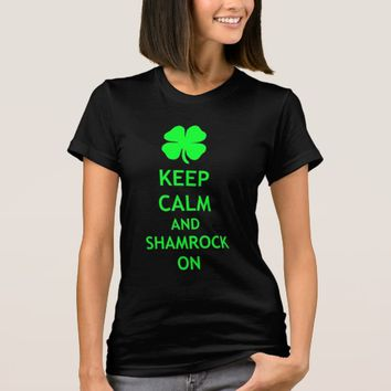 Keep Calm and Shamrock On T-Shirt