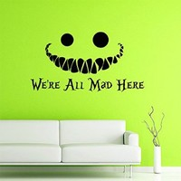 Wall Decals Quotes Alice in Wonderland - We're All Mad Here - Cheshire Cat Sayings Quote Smile Cat Kids Boys Girls Nursery Baby Room Wall Vinyl Decal Stickers Bedroom Murals