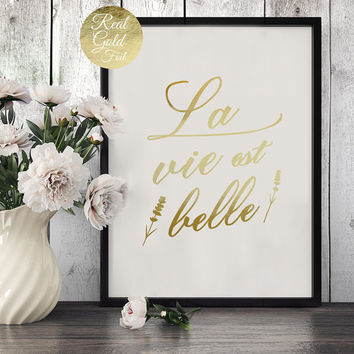 Real Gold Foil Print, Le Vie Est Belle, French Words, French Quote Poster, Typography Poster, Wall Art, Gold Foil Art, Provence Prints, 8x10