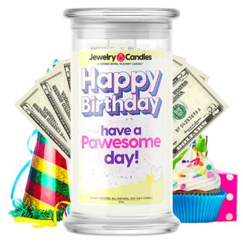 Happy Birthday have a Pawesome Day! | Happy Birthday Cash Money Candle®