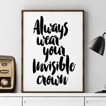 Always wear your invisible crown framed art print Girly art print Inspirational print Christmas gift for girls Room Decor Typography Print