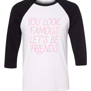 "The 1975 ""Love Me - You Look Famous Let's Be Friends"" Baseball Tee"