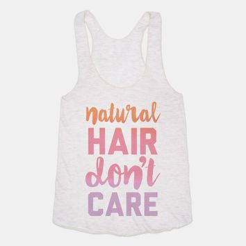 Natural Hair Don't Care