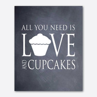 Kitchen Wall Art - Typgography - 8 x 10 print - All you need is love and cupcakes - vintage, chalkboard, blue distressed