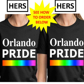 Orlando Pride Hers and Hers Lesbian Couple Gay Shirts Gay Marriage Same-Sex Marriage Wedding Gift Gay Gift Gay T Shirt Lgbt Gift