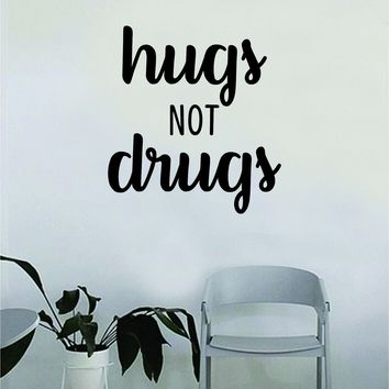Hugs not D rugs Quote Wall Decal Sticker Room Bedroom Art Vinyl Decor Decoration Teen Inspirational Funny Love Cute
