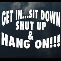 12 Inch Get In Sit Down and Hang On swap(19) Decal Sticker Car Tattoo