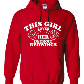 This Girl Loves Her DETROIT REDWINGS Great Hoodie For The Football Fans Makes Fantastic Gift Unisex Hoodie Sizes Youth Small Thru Adult 4XL