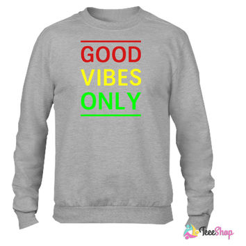 Good Vibes Only Crewneck sweatshirtt