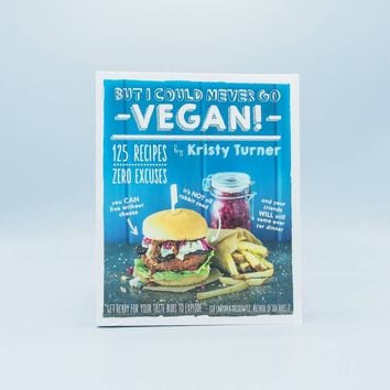 But I Could Never Go Vegan! by Kristy Turner - The Herbivore Clothing Co.