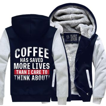 Coffee Has Saved More Lives Than I Care To Think About, Coffee Lover's Fleece Jacket