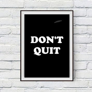 Don't Quit Motivational Poster, Printable Motivational Art, Office Wall Decor Quote, Office Art, Motivational Quote, Success Art
