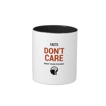 facts don't care about your feelings mug