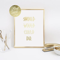 Should Would Could Did Print, Quote Print, Inspirational Art, Gold Home Decor, Gold Foil, Funny Wall Art, Bedroom Poster, Office print