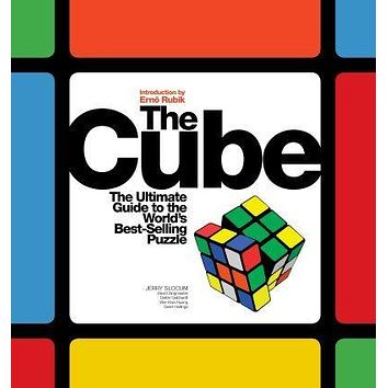 The Cube: The Ultimate Guide to the World's Betselling Puzzle, Secrets, Stories, Solutions