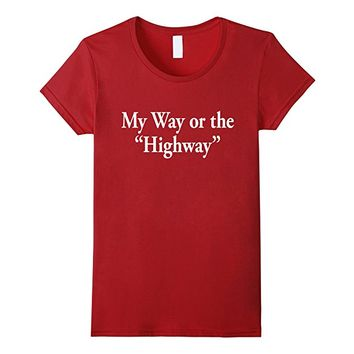 My Way or the Highway Official Word Art Tee