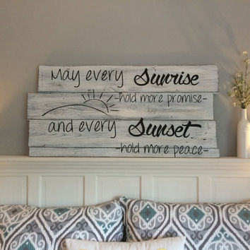 May every sunrise hold more promise | distressed barn wood sign | inspirational quote sign | rustic decor | country decor