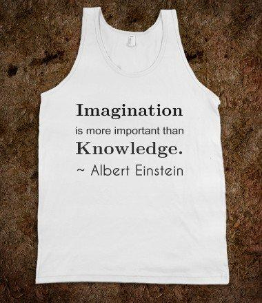 Imagination beats Knowledge - Honey Badger