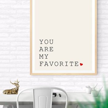"""Printable Quote """"You Are My Favorite"""", Typography Love Wall Art, Fun Love Print, Heart Art, Anniversary Wedding Valentine Gift,"""