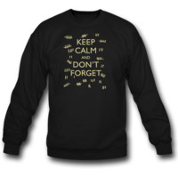 keep calm and don't forget sweatshirt