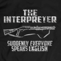 The Interpreter Funny T Shirt Tees Men Gift Idea Present Remington 870 mcs Shotgun Vintage Direct to Garment Apparel T-Shirt