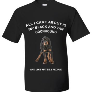 All I Care About Is My Black And Tan Coonhound blackandtancoonhound