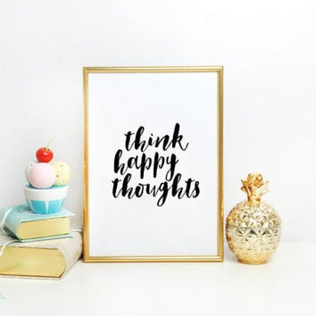 Printable quote, Printable poster, Scandinavian poster, Instant download, Think happy thoughts, Motivational poster, Positive thinking