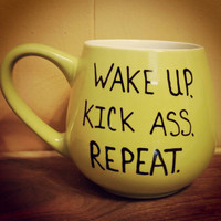 Wake up, kick ass, repeat mug/ funny/ Dishwasher safe/ funny gift/Christmas is coming