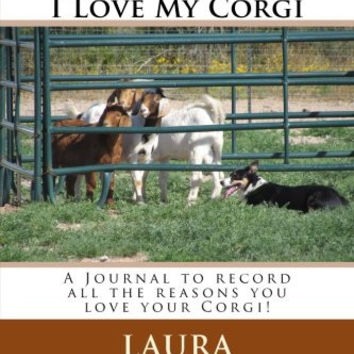 Leash Up's 101 Reasons I Love My Corgi: A Journal to record all the reasons you love your Corgi!