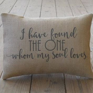 I Have Found The One Whom My Soul Loves Pillows