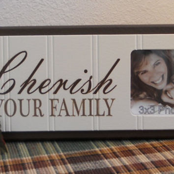 Cherish Your FAMILY - Unique Family Gift Wooden Picture Frame - Home Decor / Wall Decor Photo Frame Sign Brown