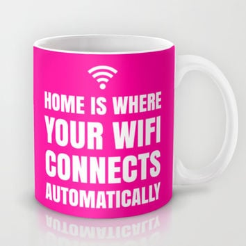HOME IS WHERE YOUR WIFI CONNECTS AUTOMATICALLY (Pink) Mug by CreativeAngel