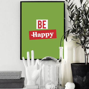 "Be happy print green design, Typography design xxl poster Wall art decor 70x100cm, 50x70cm, 24x36"", A4"