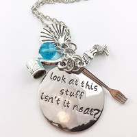 "The Little Mermaid Ariel theme hand stamped ""look at this stuff isn't it neat?"" Necklace"