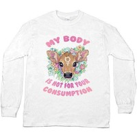 My Body Is Not For Your Consumption -- Unisex Long-Sleeve